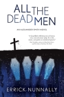 All the Dead Men: Alexander Smith Book #2 Cover Image