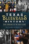 Texas Bluegrass History: High Lonesome on the High Plains Cover Image