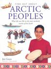 Arctic Peoples: What Life Was Like in the Most Northerly Reaches of the Earth Cover Image