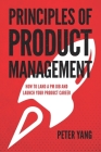 Principles of Product Management: How to Land a PM Job and Launch Your Product Career Cover Image