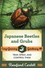 Japanese Beetles and Grubs: Trap, Spray, and Control Them Cover Image
