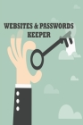 Websites & Passwords Keeper: 100 pages /Keep your passwords safe/ record all the websites you browse Cover Image