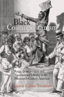 Black Cosmopolitanism: Racial Consciousness and Transnational Identity in the Nineteenth-Century Americas (Rethinking the Americas) Cover Image