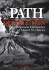 In the Path of Destruction: Eyewitness Chronicles of Mount St. Helens Cover Image