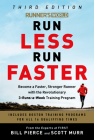 Runner's World Run Less Run Faster: Become a Faster, Stronger Runner with the Revolutionary 3-Runs-a-Week Training Program Cover Image