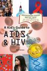 A Kid's Guide to AIDS and HIV Cover Image