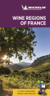 Michelin Green Guide Wine Regions of France: (Travel Guide) Cover Image