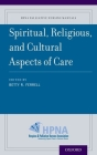 Spiritual, Religious, and Cultural Aspects of Care (Hpna Palliative Nursing Manuals) Cover Image