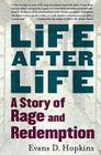 Life After Life: A Story of Rage and Redemption Cover Image