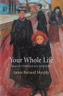 Your Whole Life: Beyond Childhood and Adulthood (Haney Foundation) Cover Image