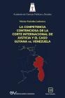 LA COMPETENCIA DE LA CORTE INTERNACIONAL DE JUSTICIA Y EL CASO GUYANA vs. VENEZUELA Cover Image