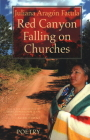Red Canyon Falling on Churches: Poemas, Mythos, Cuentos of the Southwest Cover Image