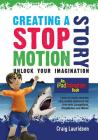 Creating a Stop Motion Story: Unlock your Imagination Cover Image