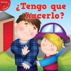 Tengo Que Hacerlo?: Do I Have To... Cover Image