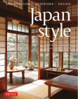 Japan Style: Architecture + Interiors + Design Cover Image