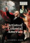 Artists of Colonial America (Artists of an Era) Cover Image