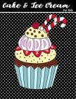 Cake & Ice Cream for Girls: Cake and Ice Cream Coloring Book for Girls Dessert Coloring Book Sweet Book for Adults Girls Women Teens Gift Idea Col Cover Image