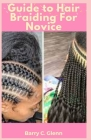 Guide to Hair Braiding For Novice Cover Image
