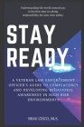 Stay Ready: A Veteran Law Enforcement Officer's Guide to Complacency and Developing Behavioral Awareness in High Risk Environments Cover Image