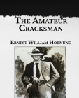 The Amateur Cracksman: Large Print Cover Image