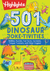 501 Dinosaur Joke-tivities: Riddles, Puzzles, Fun Facts, Cartoons, Tongue Twisters, and Other Giggles! (Highlights 501 Joke-tivities) Cover Image