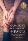 Comfort for Grieving Hearts: Hope and Encouragement For Times of Loss (Large Print) Cover Image