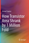 How Transistor Area Shrank by 1 Million Fold Cover Image