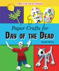 Paper Crafts for Day of the Dead (Paper Craft Fun for Holidays) Cover Image