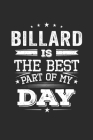 Billard Is The Best Part Of My Day: Funny Cool Billard Journal - Notebook - Workbook Diary - Planner-6x9 - 120 College Ruled Lined Paper Pages - Cute Cover Image