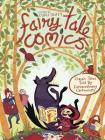 Fairy Tale Comics: Classic Tales Told by Extraordinary Cartoonists Cover Image