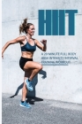 Hiit: A 20-Minute Full Body High Intensity Interval Training Workout: Hiit Training Cover Image