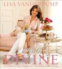 Simply Divine: A Guide to Easy, Elegant and Affordable Entertaining Cover Image