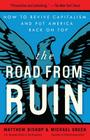 The Road from Ruin: How to Revive Capitalism and Put America Back on Top Cover Image