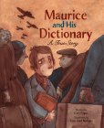 Maurice and His Dictionary: A True Story Cover Image