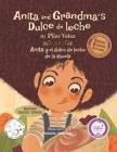 Anita and Grandma's Dulce de leche / Anita y el dulce de leche de la abuela: Bilingual (English / Spanish) Cover Image