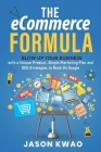 The eCommerce Formula: Blow up your business with a Unique Product, Simple Marketing Plan and SEO Strategies to Rank On Google Cover Image