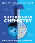 Super Simple Chemistry: The Ultimate Bitesize Study Guide (SuperSimple) Cover Image