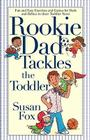 Rookie Dad Tackles the Toddler Cover Image