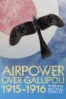 Airpower Over Gallipoli 1915-1916 (History of Military Aviation) Cover Image