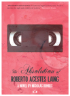 The Absolution of Roberto Acestes Laing Cover Image