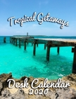Tropical Getaways Desk Calendar 2020: Monthly Desk Calendar Featuring the World's Most Beautiful Vacation Spots Cover Image