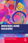Movers and Makers: Uncertainty, Resilience and Migrant Creativity in Worlds of Flux Cover Image