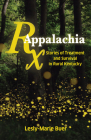 RX Appalachia: Stories of Treatment and Survival in Rural Kentucky Cover Image