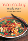 Asian Cooking Made Easy: Nutritious Meals in Minutes (Learn to Cook) Cover Image