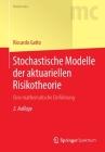 Stochastische Modelle Der Aktuariellen Risikotheorie: Eine Mathematische Einführung (Masterclass) Cover Image