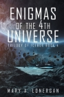 Enigmas of the 4th Universe: Trilogy of Ice Box Book 4 Cover Image