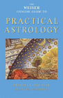 The Weiser Concise Guide to Practical Astrology (The Weiser Concise Guide Series) Cover Image