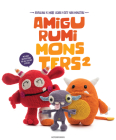 Amigurumi Monsters 2: Revealing 15 More Scarily Cute Yarn Monsters Cover Image