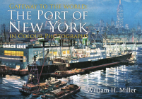 Gateway to the World: The Port of New York in Colour Photographs Cover Image