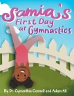 Samia's First Day at Gymnastics: A book to help children overcome their fears. Cover Image